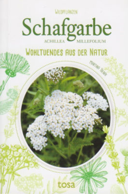 """Cover """"Schafgarbe - Achillea millefolium - Wohltuendes aus der Natur"""""""